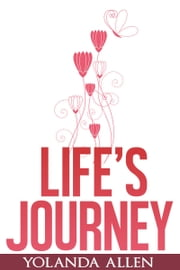 Life's Journey (Collection of Poems) ebook by Yolanda Allen