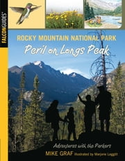 Rocky Mountain National Park: Peril on Longs Peak ebook by Mike Graf,Marjorie Leggitt