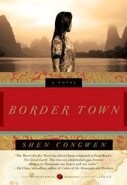 Border Town - A Novel ebook by Jeffrey C. Kinkley,Shen Congwen