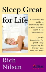 Sleep Great for Life ebook by Rich Nilsen