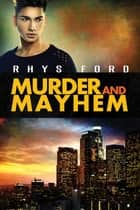 Murder and Mayhem ebook by Rhys Ford