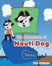 The Adventures of Nauti Dog ebook by Pati Hellmers