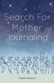 Search for Mother Journaling ebook by Valerie Albrecht