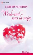 Week-end sous la neige ebook by Cathryn Parry