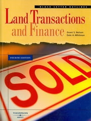 Nelson and Whitman's Black Letter Outline on Land Transactions and Finance, 4th ebook by Grant Nelson,Dale Whitman