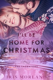 I'll Be Home for Christmas ebook by Iris Morland