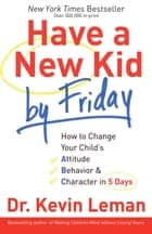 Have a New Kid by Friday ebook by Dr. Kevin Leman