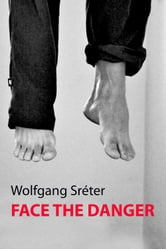 Face the Danger ebook by Wolfgang Sreter