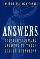 Answers: Straightforward Answers to Tough Gospel Questions ebook by Joseph Fielding McConkie