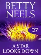 A Star Looks Down (Betty Neels Collection) ebook by Betty Neels