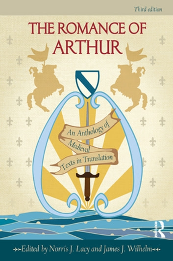 The Romance of Arthur - An Anthology of Medieval Texts in Translation ebook by