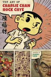 The Art of Charlie Chan Hock Chye ebook by Sonny Liew