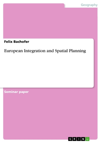 European Integration and Spatial Planning ebook by Felix Bachofer
