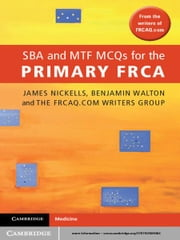 SBA and MTF MCQs for the Primary FRCA ebook by FRCAQ.com Writers Group,Dr James Nickells,Dr Benjamin Walton