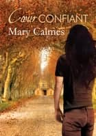 Cœur confiant ebook by Mary Calmes,Guillaume Henry