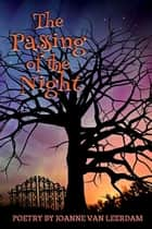 The Passing Of The Night ebook by Joanne Van Leerdam
