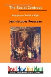 The Social Contract : Principles Of Political Right ebook by Rousseau Jean-Jacques