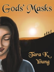 Gods' Masks, Book 1 of the Moirean Tapestry ebook by Tara K. Young