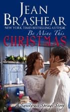 Be Mine This Christmas - A Sweetgrass Springs Story ebook by Jean Brashear