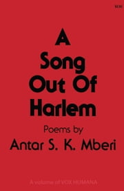 A Song Out of Harlem ebook by Antar S. K. Mberi