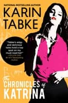 The Chronicles of Katrina ebook by Karin Tabke