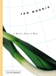 A Writer's House in Wales ebook by Jan Morris