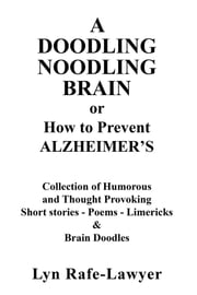 A DOODLING NOODLING BRAIN ebook by Lyn Rafe-Lawyer