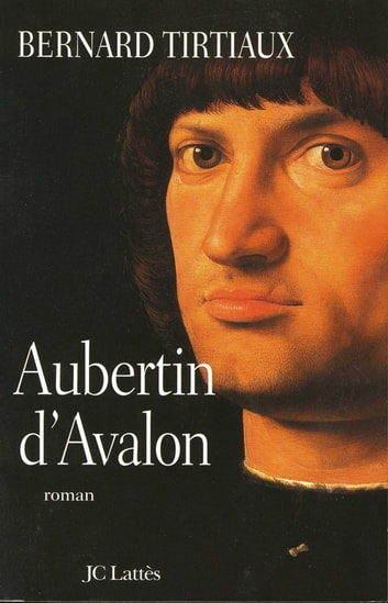 Aubertin d'Avalon ebook by Bernard Tirtiaux