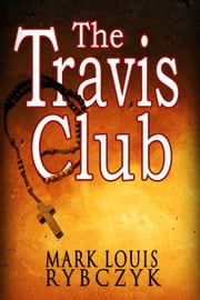 The Travis Club ebook by Mark Louis Rybczyk