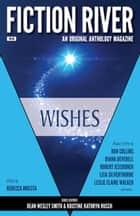 Fiction River: Wishes ebook by Fiction River, Ron Collins, Diana Deverell,...