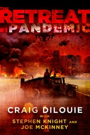 The Retreat #1: Pandemic ebook by Craig DiLouie,Stephen Knight,Joe McKinney