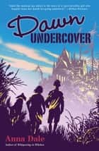 Dawn Undercover ebook by Anna Dale