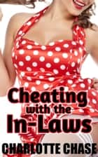 Cheating with the In-Laws ebook by Charlotte Chase