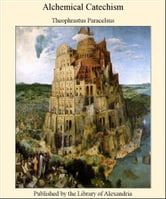Alchemical Catechism ebook by Theophrastus Paracelsus