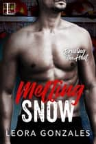 Melting Snow ebook by Leora Gonzales