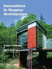 Innovations in Hospice Architecture ebook by Stephen Verderber,Ben J. Refuerzo