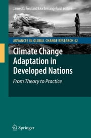 Climate Change Adaptation in Developed Nations - From Theory to Practice ebook by James Ford,Lea Berrang Ford