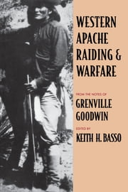 Western Apache Raiding and Warfare ebook by Grenville Goodwin,Keith H. Basso