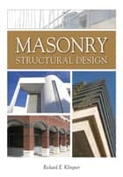 Masonry Structural Design ebook by Richard E. Klingner