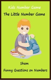 Kids Number Game: The Little Number Game ebook by Sham