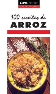 100 Receitas de Arroz ebook by Aninha Comas