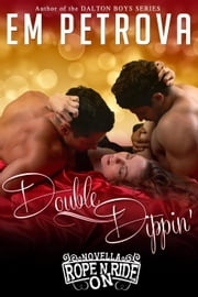 Double Dippin' - Rope 'n Ride ON ebook by Em Petrova