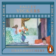 Grandmothers audiobook by Salley Vickers