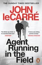 Agent Running in the Field ebook by