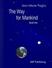 The Way for Mankind (Book one) ebook by Jean-Marie Paglia