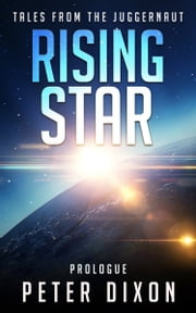 Rising Star - Prologue ebook by Peter Dixon
