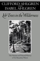 Lob Trees In The Wilderness ebook by Clifford Ahlgren