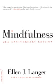 Mindfulness, 25th anniversary edition ebook by Ellen J. Langer