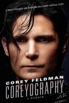 Coreyography ebook by Corey Feldman