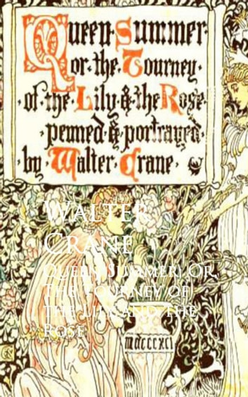 Queen Summer; Or, The Tourney of the Lily and the Rose ebook by Walter  Crane